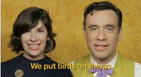Put A Bird On It - They put birds on things.