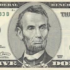 hello lincoln  - here goes the five dollar model hero within the bill