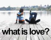 What;s love? - What's love do you think?