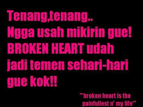 Painfullest - Broken heart is the painfullest in my life.