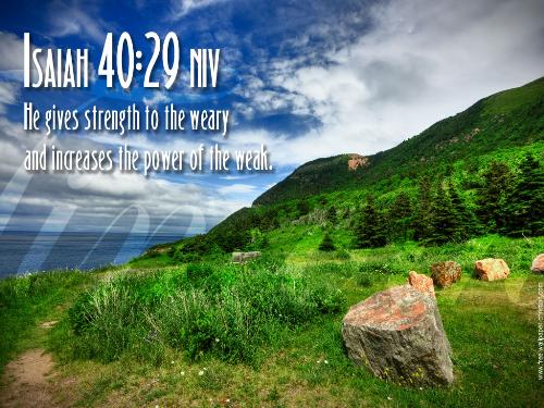 Isaiah 40:29 - He gives strength to the weary and increased the power of the weak.