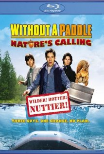 Without a Paddle Nature's calling - Movie Without a paddle Nature's calling Comedy