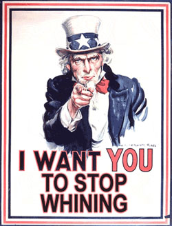 Stop Whining - Uncle Sam wants us to stop whining