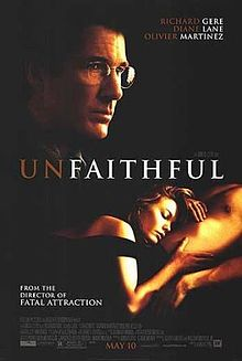 Unfaithful - Starred Richard Gere and Diane Lane. The wife cheats on the husband.