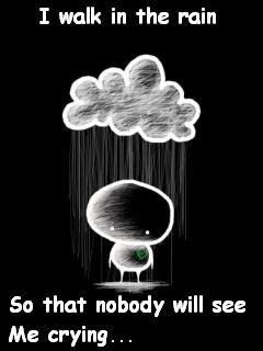 Walk in the rain - Walk in the rain while crying.