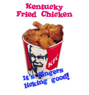 Kentucky Fried Chicken - It's fingers licking good.