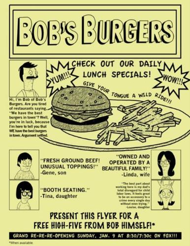 Bob's Burgers Flyer - Funny flyer for the restaurant. In case you can't read Louise's quote: The best part about working here is my dad's total disregard for child labor laws. It feels great to be an accessory to a crime every single day without even trying.