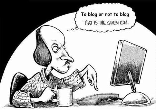To Blog Or Not To Blog - If Shakespeare was around today...