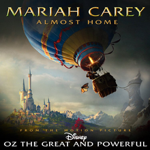 Almost Home by MC - Almost Home is a song by American singer-songwriter Mariah Carey. It is the main track from the 2013 Disney film Oz the Great and Powerful, and was written by Carey along with Simone Porter, Justin Gray, Lindsey Ray, and Tor Erik Hermansen, and Mikkel Eriksen. On February 6, 2013, it was announced that Carey had recorded a song for the film with production team Stargate, and that it would be released through digital download on February 19, 2013.
