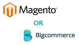 Magento or BigCommerce