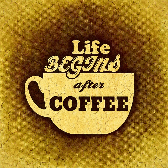 Life begins with coffee image from Pixabay