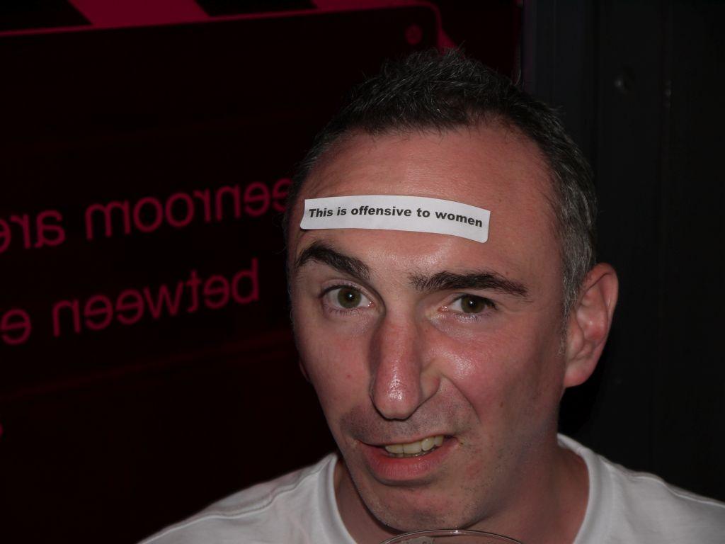 Photo taken by me - Dermot Glennon pretending to be offensive to women