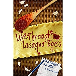 """""""life Through Lasagna Eyes"""" by Samantha Kendall"""