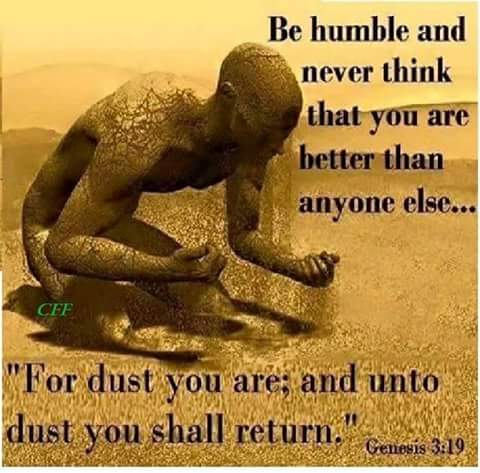 To dust we shall return , so let us do right in the eyes of God
