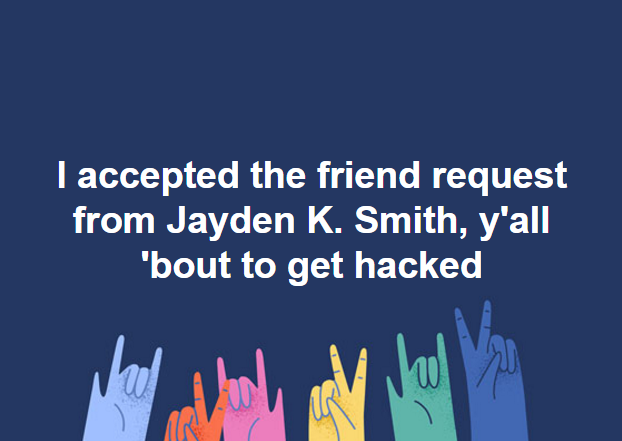 I Accepted A Friend Request From Jayden K Smith On Facebook MyLot