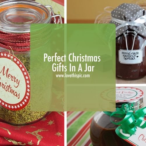 http://www.lovethispic.com/blog/3046/perfect-christmas-gifts-in-a-jar