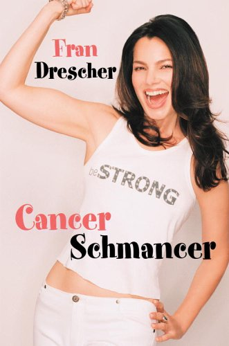 Cancer Schmancer Fran Drescher