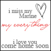come home soon - I love my Marine, come home soon