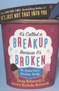It's Called A Break-Up Because It's Broken - by Amiira Ruotola Behrendt and Greg Behrendt