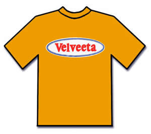 Velveeta Shirt - Say you can't get enough of Velveeta? Now you too can own this spiffy shirt and show your love of that strange and somewhat odd brand of cheese.