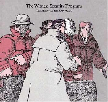 witness - Witness protection will encourage more witnesses.