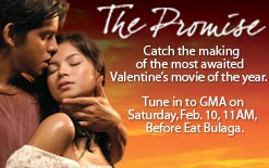 The Promise - A very romantic love story with the lead stars Angel Locsin and Richard Gutierrez.