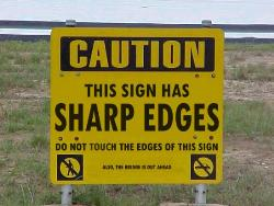 Funny sign - A rather amusing sign i found a picture of.  Sign has sharp edges.. bridge out