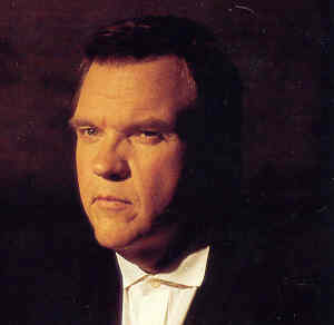 "Meatloaf the singer I admire. - I think quite a lot of his songs are great. In fact the song ""Bat out of hell"" would be in my top 5 songs of all time. Other songs by him which I really liked included ""Objects in the rear view mirror"" and ""I`d do anything for love"". As for what I think of the person, well I`ve never met him and don't really know him, so all I can really say is that I like quite a lot of his music."