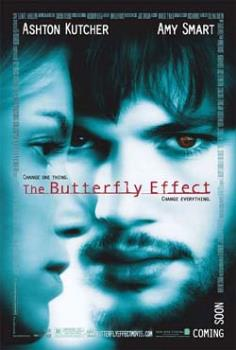 The Butterfly Effect - The Butterfly Effect - an interesting supernatural film starring Ashton Kutcher and Amy Smart