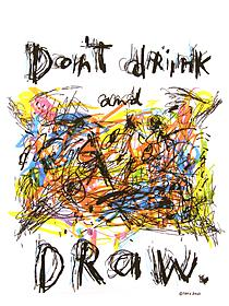 Tshirt that says Don't Drink and Draw - I love this Tshirt that says Don't Drink and Draw