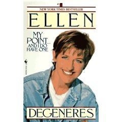 Ellen Degeneres - My Point and I do Have One is...