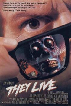 They Live - Roddy Piper stars in THEY LIVE. Corny but he tried.