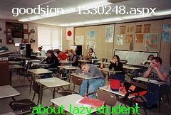 LazyStudent - lazy student need special self-motivation to open-up their mind towards their low attitude.