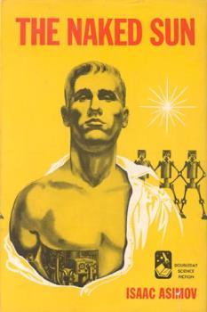 "Isaac Asimov's ""The Naked Sun"" - Isaac Asimov's ""The Naked Sun"" original edition cover."