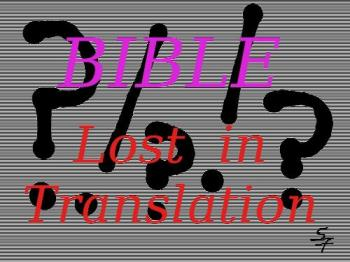 The Bible - The Bible is the most copied and retranslated book in history: translations and recopying can cause unintended bloopers.
