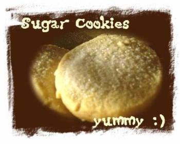 cookies are so yummy :) - My kids specially like sugar cookies