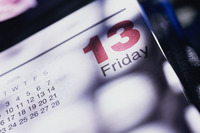 Friday the 13th - Superstitious people believe that is a day of bad luck