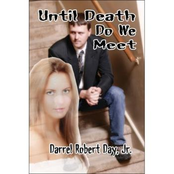 Until Death Do We Meet - Book Authored by our friend Darrel. I can't wait until it arrives!!!