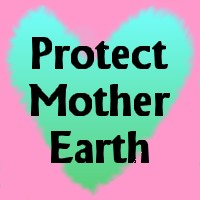protect mother - Protect Our Mother Earth