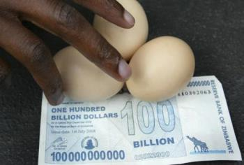$35 billion- one egg - The inflation in Zimbabwe is astronomical and hard to comprehend.