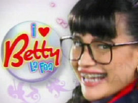 I love Betty la fea - I just love this show, not because of betty but because of sir armando hahaha