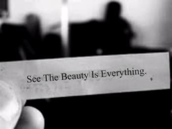 See the Beauty - See the Beauty in Everything!