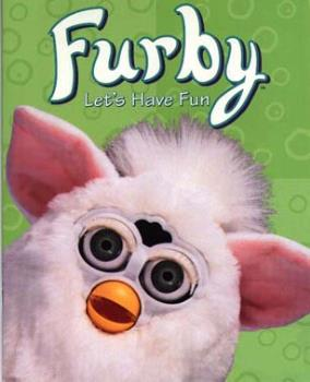 Furbies!  - Imagine. I used to love these things! They never shut up!