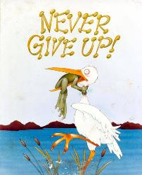 never give up - never give up