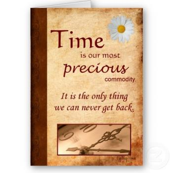 Time - Time is precious utilize it well.