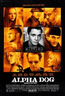 Alpha Dog - Alpha Dog, starring Bruce Willis, Emile Hirsch, Justin Timberlake and Anton Yelchin