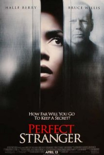 Perfect Stranger - Perfect Stranger, starring Halle Berry, Bruce Willis and Giovanni Ribisi