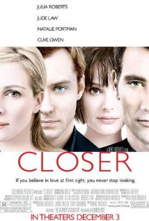 Closer - Closer, starring Julia Roberts, Natalie Portman, Jude Law and Clive Owen in lead role