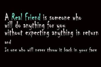A friend in need is a friend indeed. That is what  - A friend in need is a friend indeed. That is what a friend is for!