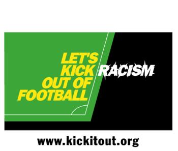 Kick it out! Let us all kick racism out of footbal - Kick it out! Let us all kick racism out of football!